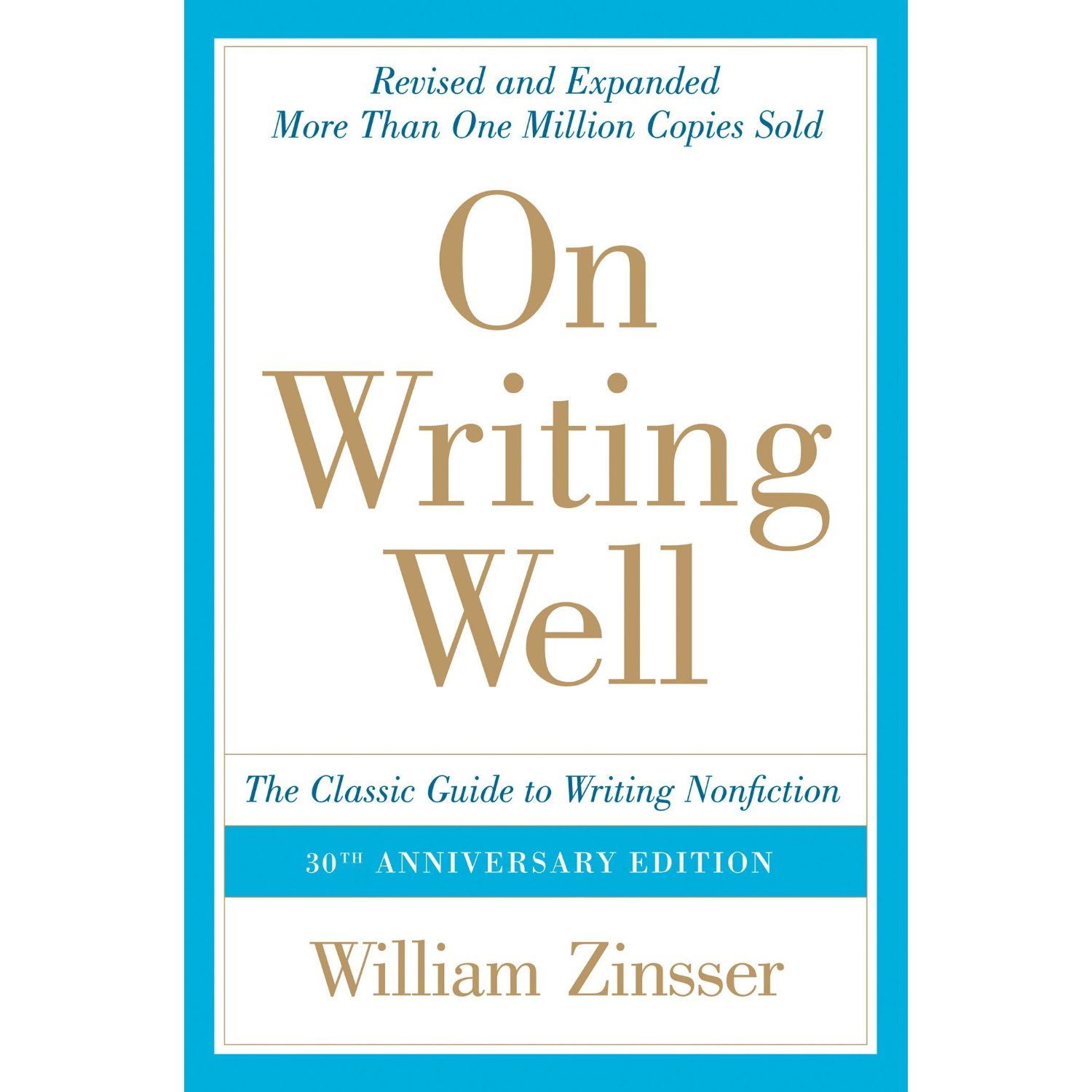 a book analysis of on writing well by william zinsser Click to read more about on writing well by william zinsser librarything is a cataloging and social networking site for booklovers  best books on writing for .