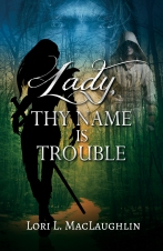 Lady Thy Name is Trouble book cover
